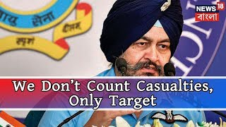 We Don't Count Casualties, Only Target, Says Indian Air Force Chief On Jaish Camp Strike