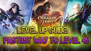 Crusaders of Light - Level Up GUIDE - Best Way To Level 45!