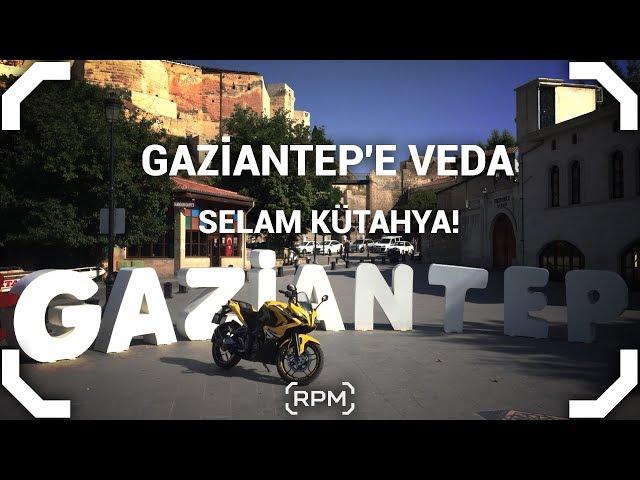 Gaziantep'ten Ayrılıyorum - Son Motovlog [RPM]