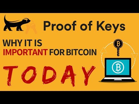 PROOF OF KEYS: Why It Matters for Bitcoin and Why You Should Care