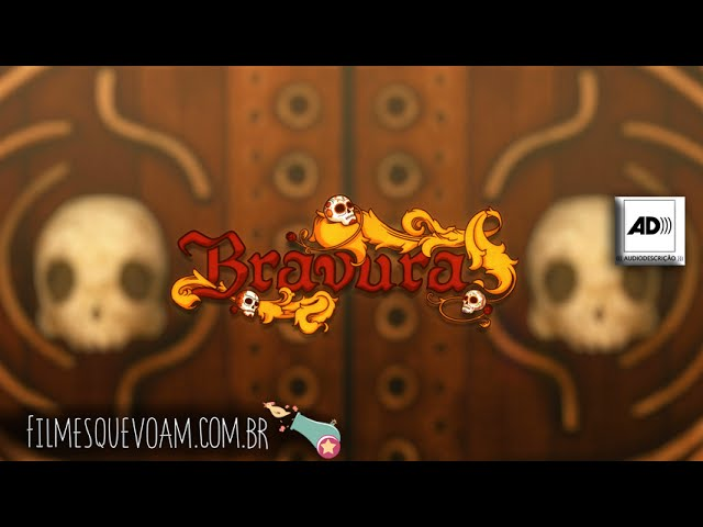 Bravura. Filme infantil, versão com AUDIODESCRIÇÃO