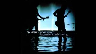 My Vitriol- Moodswings (Combined intro version) HQ