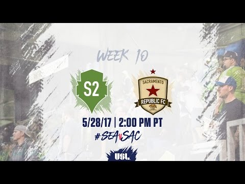 USL LIVE - Seattle Sounders FC 2 vs Sacramento Republic FC 5/28/17