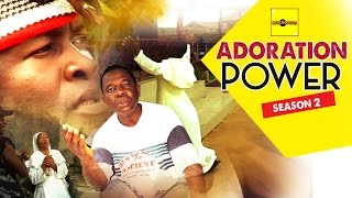 Adoration Power 2 - Nigerian Nollywood Movies