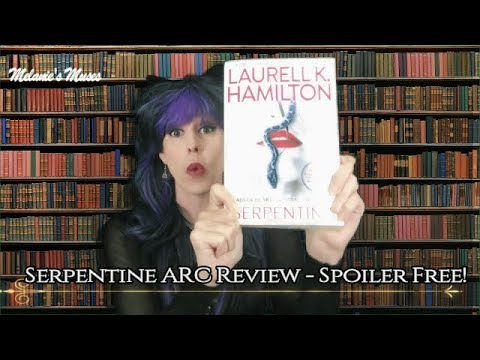 Melanie's Muses - Spoiler Free ARC Review Of Serpentine By Laurell K. Hamilton