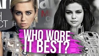 Selena Gomez vs Miley Cyrus - Who Wore It Best? (Dirty Laundry)
