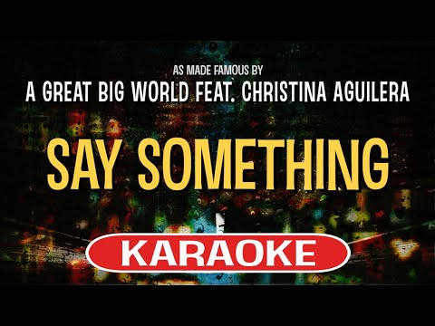 Say Something Karaoke Version by A Great Big World feat. Christina Aguilera (Video with Lyrics)