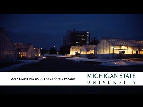 Michigan State University 2017 LED Grow Light - Lighting Solutions Open House