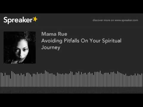 Avoiding Pitfalls On Your Spiritual Journey (part 1 of 2)