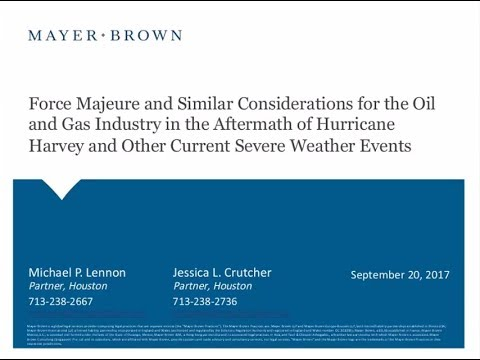 Force Majeure and Similar Considerations for the Oil and Gas Industry after Hurricane Harvey
