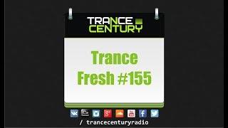Скачать Trance Century Radio TranceFresh 155