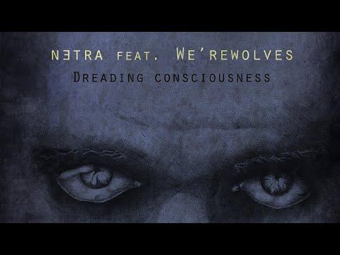 netra ft. We'rewolves - Dreading Consciousness [FULL ALBUM]