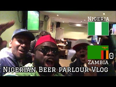 Nigeria V Zambia | Alex Iwobi Fires NIGERIA To The WORLD CUP | Beer Parlour Vlog