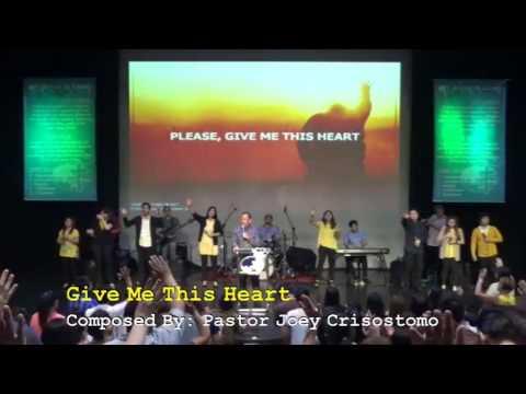 GIVE ME THIS HEART - Pastor Joey Crisostomo
