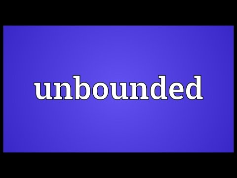 Unbounded Meaning