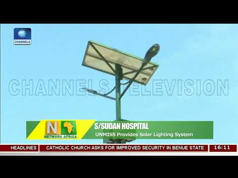 UNMISS Provides Solar Lighting System In S/Sudan Hospital | Network Africa |