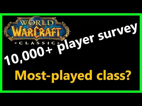 MASSIVE 2018 Classic WoW Survey: Most-played Class? Most-played Role? [Timestamps In Description]