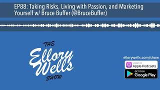 EP88: Taking Risks, Living with Passion, and Marketing Yourself w/ Bruce Buffer (@BruceBuffer)