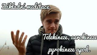Základní meditace k Telekinezi, Aerokinezi apod.