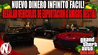 NUEVO TRUCO DINERO INFINITO REGALAR VEHICULOS DE EXPORTACION A AMIGOS! | GTA 5 DINERO FACIL BRUTAL!