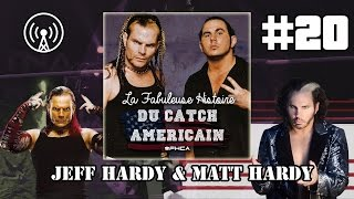La Fabuleuse Histoire du Catch Americain - 020 Jeff Hardy & Matt Hardy [HD - FR]
