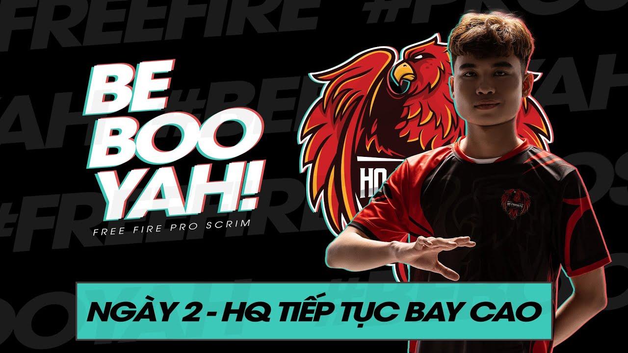 Free Fire Pro Scrim - Ngày 2 - HQ bay cao trên BXH   BE BOOYAH!   HEAVY   AS MOBILE