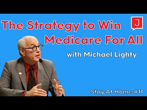 Michael Lighty On The Strategy To Win Medicare For All (Stay At Home #11)