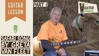 How to Play Safari Song by Greta Van Fleet - Part 1