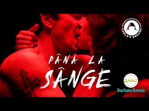 Carla's Dreams - Pana La Sange (Bachata Remix DJ Cat)
