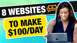 8 Websites To Make $100 Per Day TODAY [NEWBIE FRIENDLY] - Marissa Romero