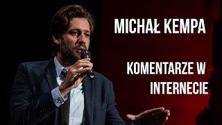Michał Kempa - Komentarze w Internecie