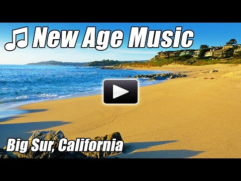 NEW AGE MUSIC Relaxing Ambient Songs Slow Soft Calm Relax Instrumental Relaxation Soothing Big Sur