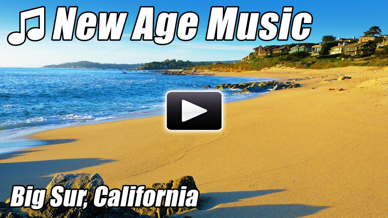 New Age Music Relaxing Ambient Songs Slow Soft Calm Relax Instrumental Relaxation Soothing Big Sur Youtube