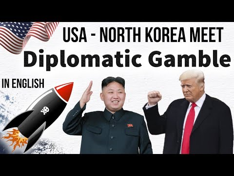 President Trump to meet Kim Jong un - Diplomatic Gamble - Current Affairs 2018 in English