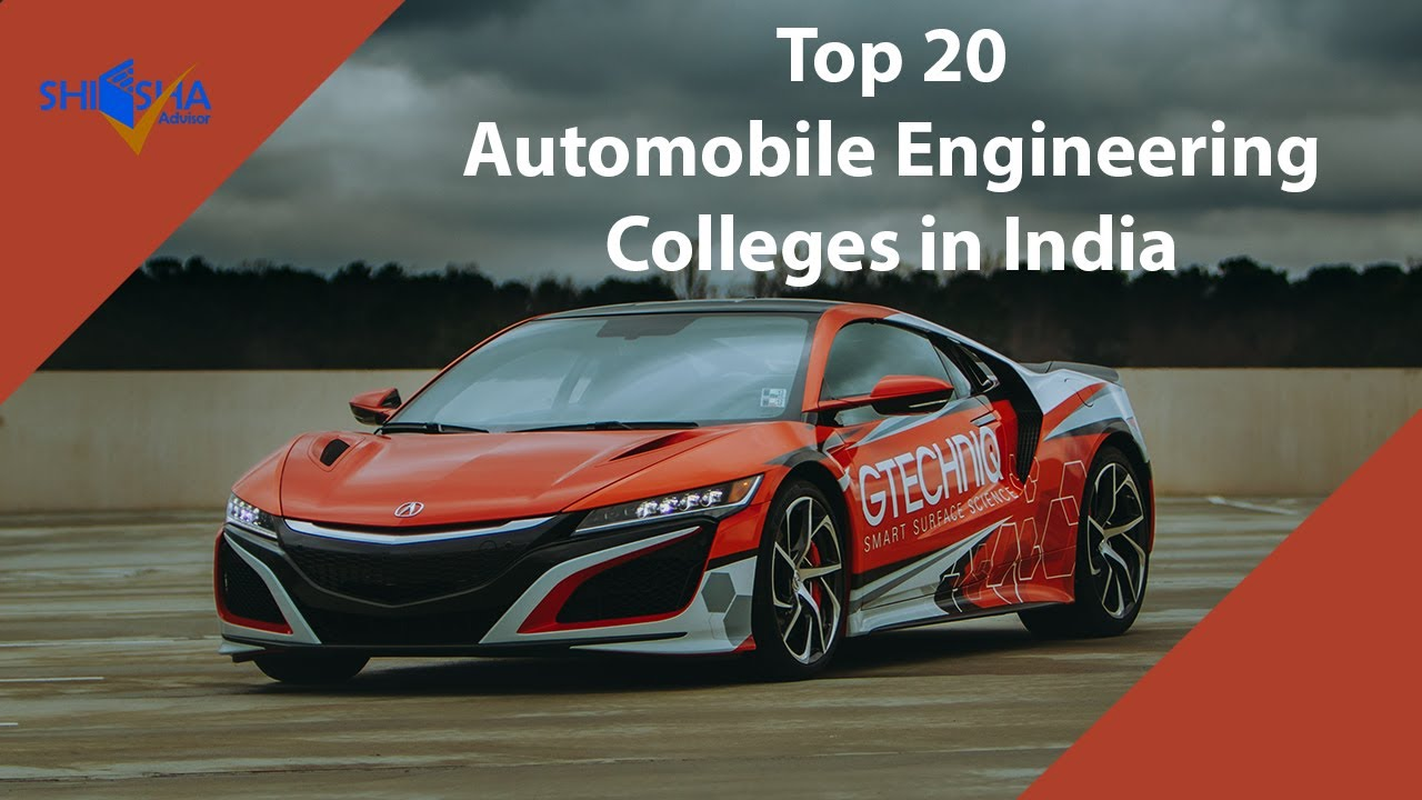 Automobile Engineering Top Colleges In India Best Automotive Engineering Colleges In India Youtube