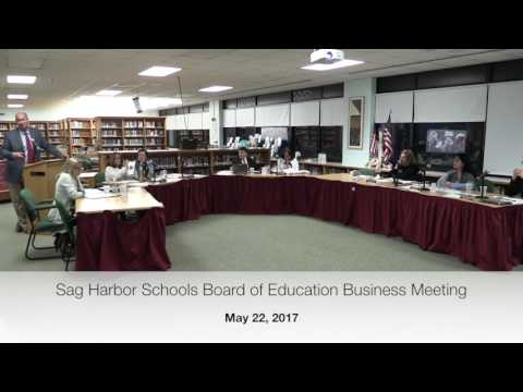 May 22, 2017 Sag Harbor Schools Board of Education Business Meeting