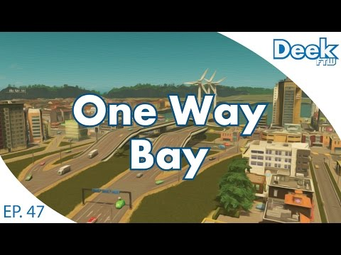 One Way Bay Ep.47 - Big Changes to Old Bay - Cities Skylines
