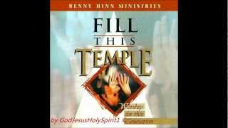 Benny Hinn Ministries - Fill This Temple - Worship For This Generation (1995)