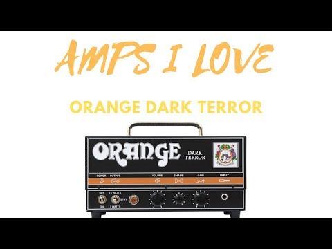Amps I Love - Orange Dark Terror - Tips And Tricks