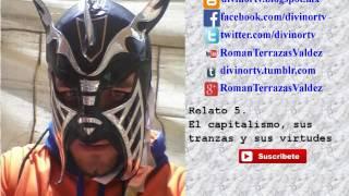 Relato 5. El capitalismo, sus tranzas y sus virtudes