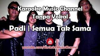 Karaoke Padi - Semua Tak Sama   Tanpa Vokal