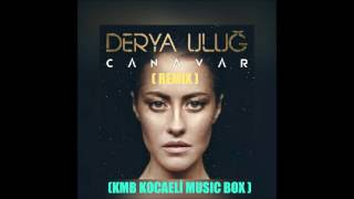 Derya Uluğ-Canavar Remix Video