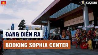 BOOKING SOPHIA CENTER ĐANG DIỄN RA