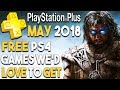 PlayStation Plus MAY 2018 - FREE PS4 Games We'd LOVE to Get!