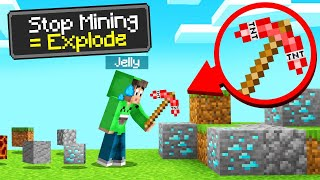 STOP MINING = EXPLODE In MINECRAFT! (Impossible)