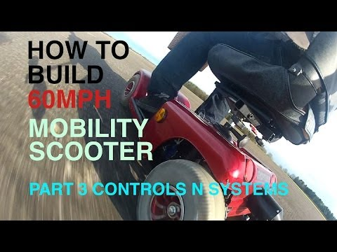 How To Build A 60MPH MOBILITY SCOOTER #3 Controls N Systems