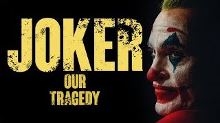 Joker - Why this Tragedy is so Great - Video Essay