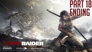 "Tomb Raider 2013 - Part 18 ENDING ""Time to End This"" Walkthrough Gameplay PC PS3 XBOX360 [HD][720p]"