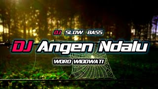 DJ ANGIN NDALU - WORO WIDOWATI || DJ TERBARU 2021 FULL BASS | HOREG SLOW BASS
