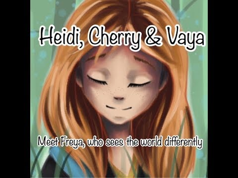 Heidi, Cherry & Vaya Meet Freya Who Sees The World Differently - Children's Bedtime Story/Meditation